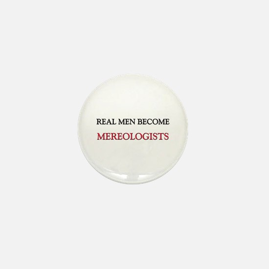 Real Men Become Mereologists Mini Button