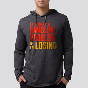 itsonlyagamblingw Long Sleeve T-Shirt