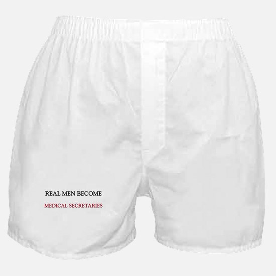 Real Men Become Medical Secretaries Boxer Shorts