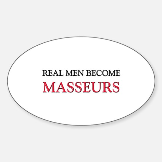 Real Men Become Masseurs Oval Decal