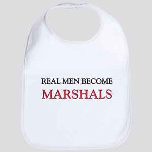 Real Men Become Marshals Bib