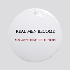 Real Men Become Magazine Features Editors Ornament