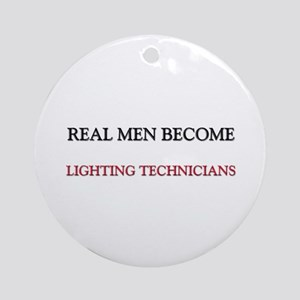 Real Men Become Lighting Technicians Ornament (Rou