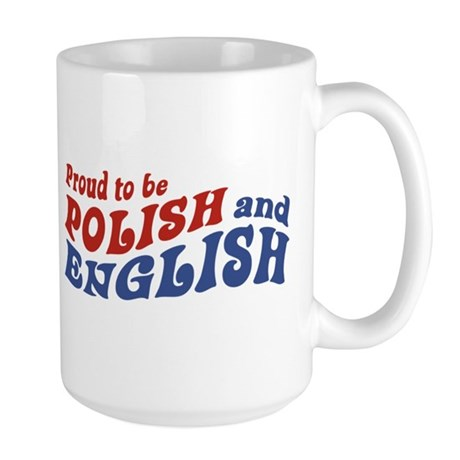 Proud To Be Polish and English Large Mug