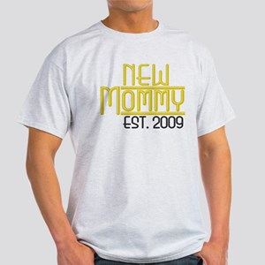 New Mommy Est 2009 Light T-Shirt