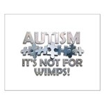 Autism: Not For Wimps! Small Poster