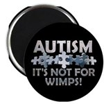 "Autism: Not For Wimps! 2.25"" Magnet (10 pack)"