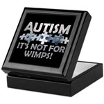 Autism: Not For Wimps! Keepsake Box