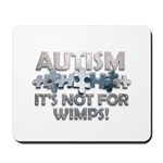 Autism: Not For Wimps! Mousepad