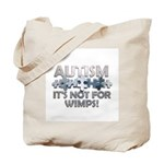 Autism: Not For Wimps! Tote Bag