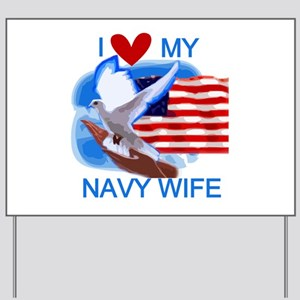 Love My Navy Wife Yard Sign