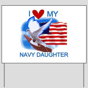 Love My Navy Daughter Yard Sign
