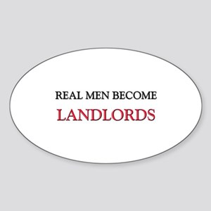 Real Men Become Landlords Oval Sticker