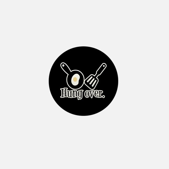 Hung Over Fried Egg Mini Button