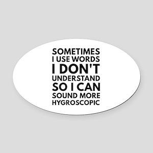 Sometimes I Use Words Oval Car Magnet