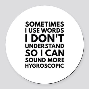 Sometimes I Use Words Round Car Magnet