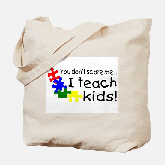 You Dont Scare Me I Teach Kids Tote Bag
