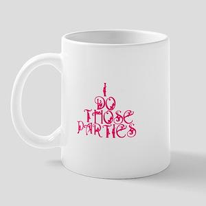 I do those parties! Mug