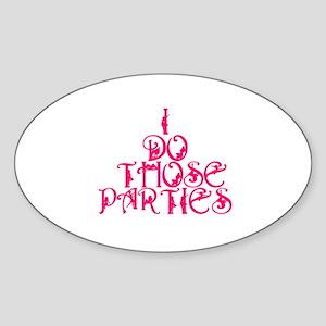 I do those parties! Oval Sticker
