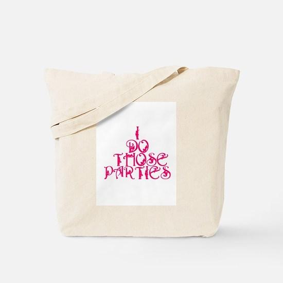 I do those parties! Tote Bag