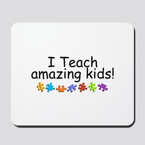 I Teach Amazing Kids Mousepad