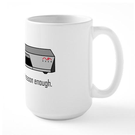 Reason Enough - Large Mug