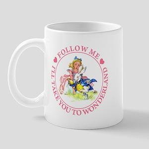 I'LL TAKE YOU TO WONDERLAND Mug