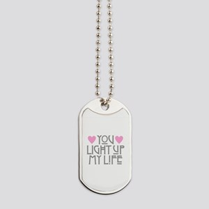 You Light Up My Life Dog Tags