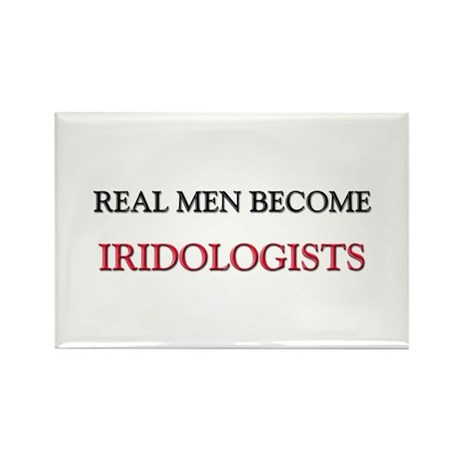 Real Men Become Iridologists Rectangle Magnet