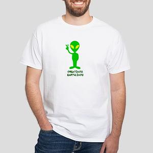 Greetings Earthlings White T-Shirt