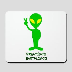 Greetings Earthlings Mousepad