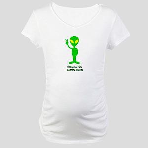 Greetings Earthlings Maternity T-Shirt