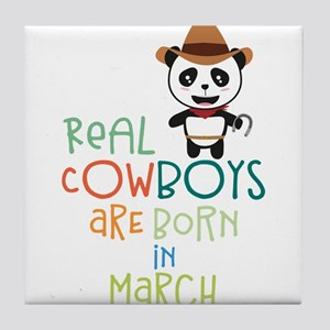 Real Cowboys are born in March Cn2d9 Tile Coaster
