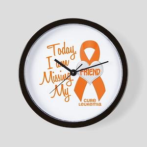 Missing My Friend 1 LEUKEMIA Wall Clock