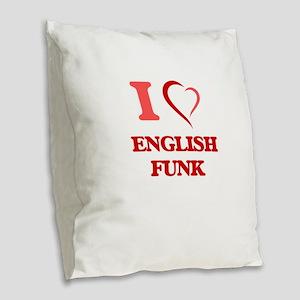I Love ENGLISH FUNK Burlap Throw Pillow