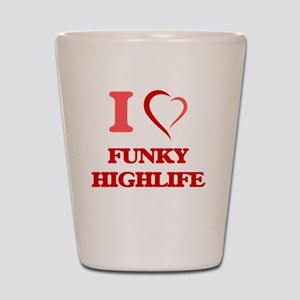 I Love FUNKY HIGHLIFE Shot Glass