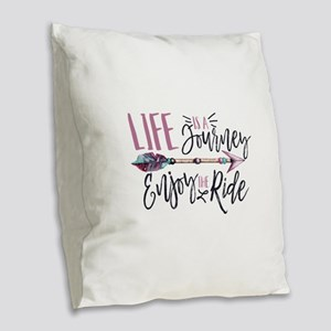Life Is A journey Enjoy The Ri Burlap Throw Pillow