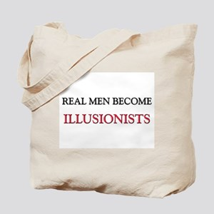 Real Men Become Illusionists Tote Bag