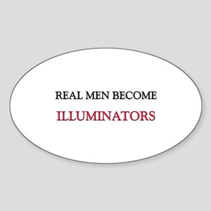 Real Men Become Illuminators Oval Sticker