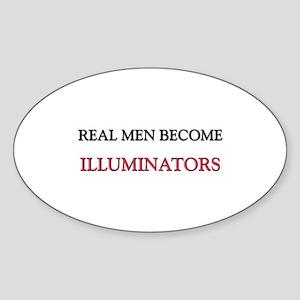 Real Men Become Illuminators Oval Sticker
