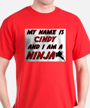 my name is cindy and i am a ninja T-Shirt
