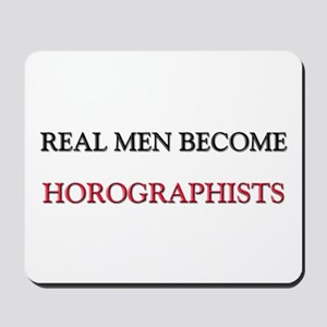 Real Men Become Horographists Mousepad