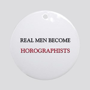 Real Men Become Horographists Ornament (Round)