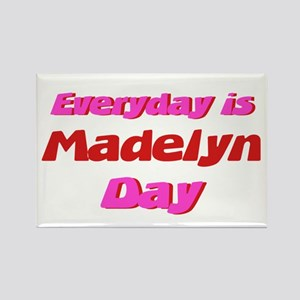 Everyday is Madelyn Day Rectangle Magnet