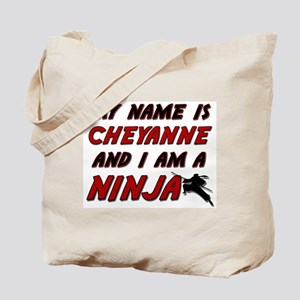 my name is cheyanne and i am a ninja Tote Bag
