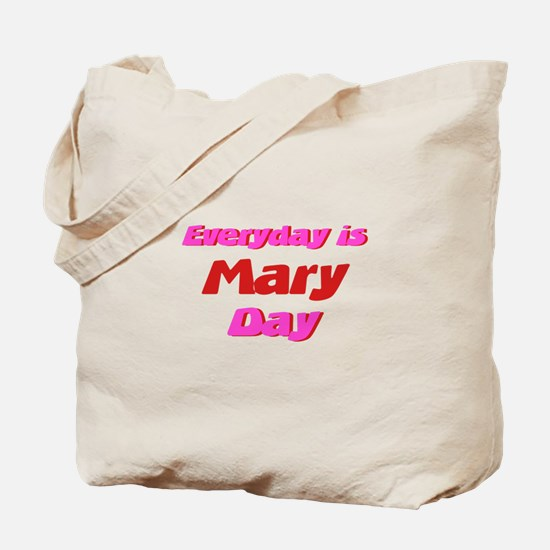 Everyday is Mary Day Tote Bag