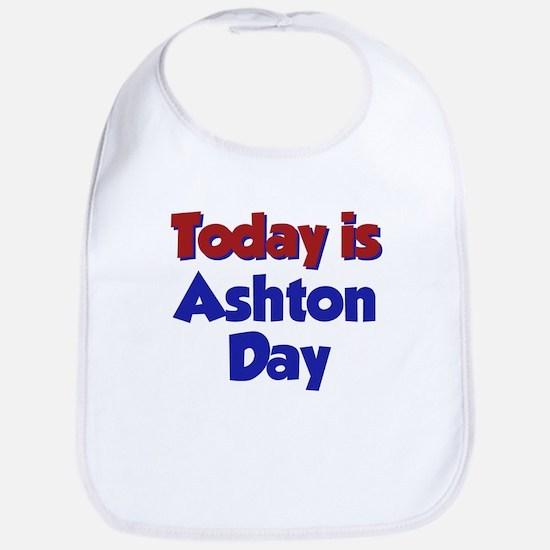 Today Is Ashton Day Bib