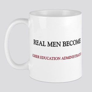 Real Men Become Higher Education Administrators Mu