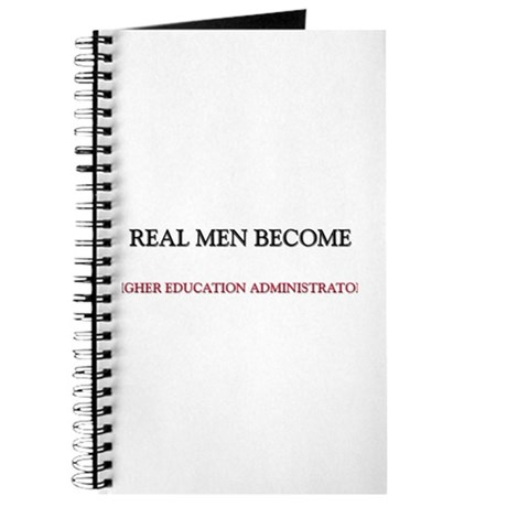 Real Men Become Higher Education Administrators Jo