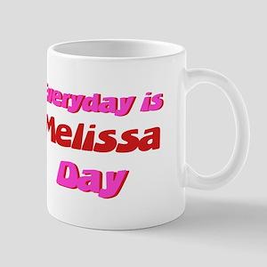 Everyday is Melissa Day Mug